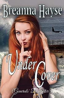 Under Cover (Generals' Daughter Book 5)