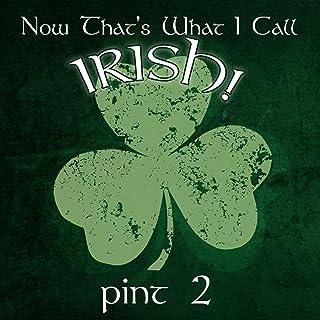 Now That's What I Call Irish: Pint 2