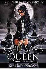 God Save The Queen: A Superhero Urban Fantasy (Black Kat Book 3) Kindle Edition