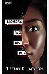 Monday, wo bist du?: Thriller (German Edition) Kindle Edition