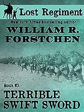 Terrible Swift Sword (The Lost Regiment series Book 3)