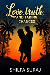 Love, Truth, and Taking Chances: A passionate opposites attract romance (The Kapoor Brothers Series Book 2) Kindle Edition