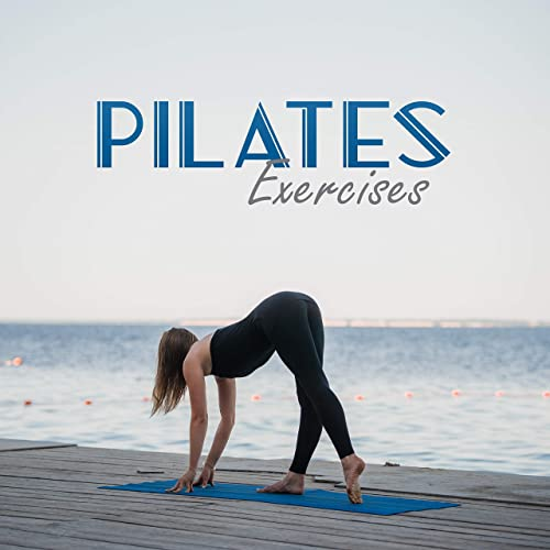 Pilates Exercises: Music for Practice and Training de ...