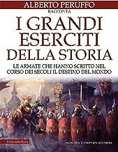 I grandi eserciti della storia (Italian Edition)