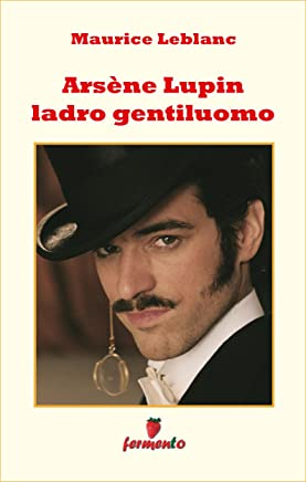 Arsène Lupin ladro gentiluomo (Emozioni senza tempo Vol. 267)