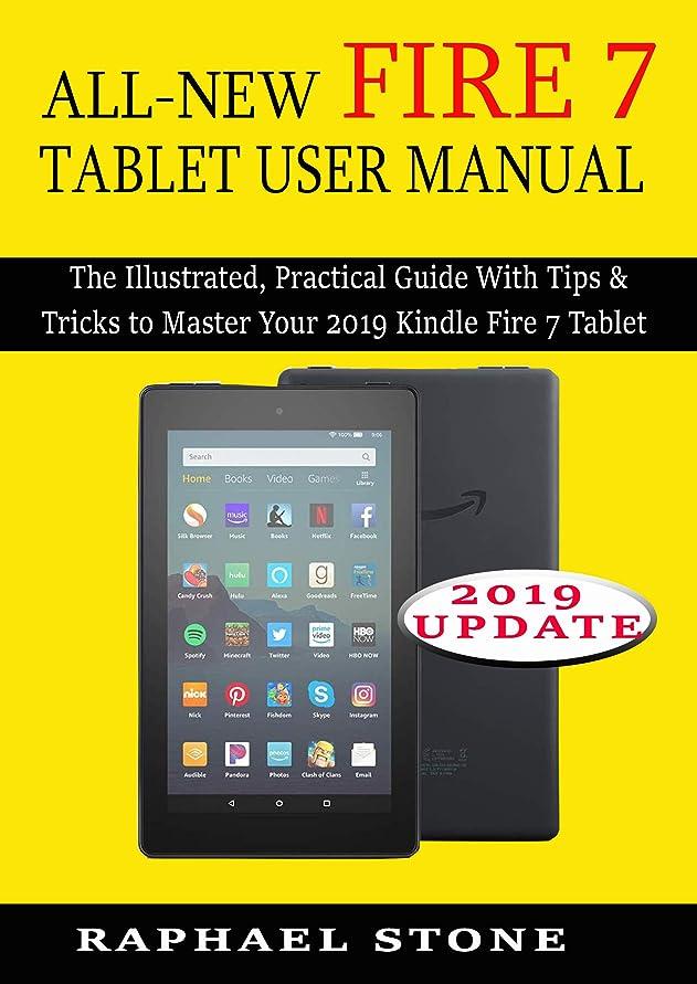 インチ湿度動力学ALL-NEW FIRE 7 TABLET USER MANUAL: The Illustrated, Practical Guide With Tips and Tricks to Master Your 2019 Kindle Fire 7 Tablet (English Edition)