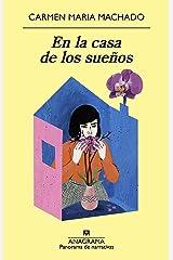 En la casa de los sueños (Panorama de narrativas nº 1049) (Spanish Edition) Kindle Edition
