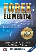 Forex Elemental: (B&W) Una manera viable de hacer dinero con el Comercio de Divisas (Spanish Edition)