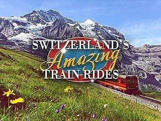 Switzerland's Amazing Train Rides