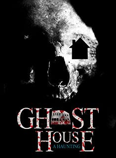 Ghosthouse: A Haunting