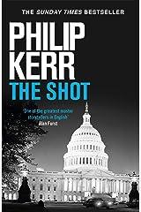 The Shot: Darkly imaginative alternative history thriller re-imagines the Kennedy assassination myth Kindle Edition