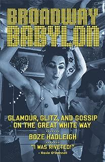 Broadway Babylon: Glamour, Glitz, and Gossip on the Great White Way