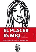 El placer es mío. Relatos eróticos escritos por mujeres (Spanish Edition)