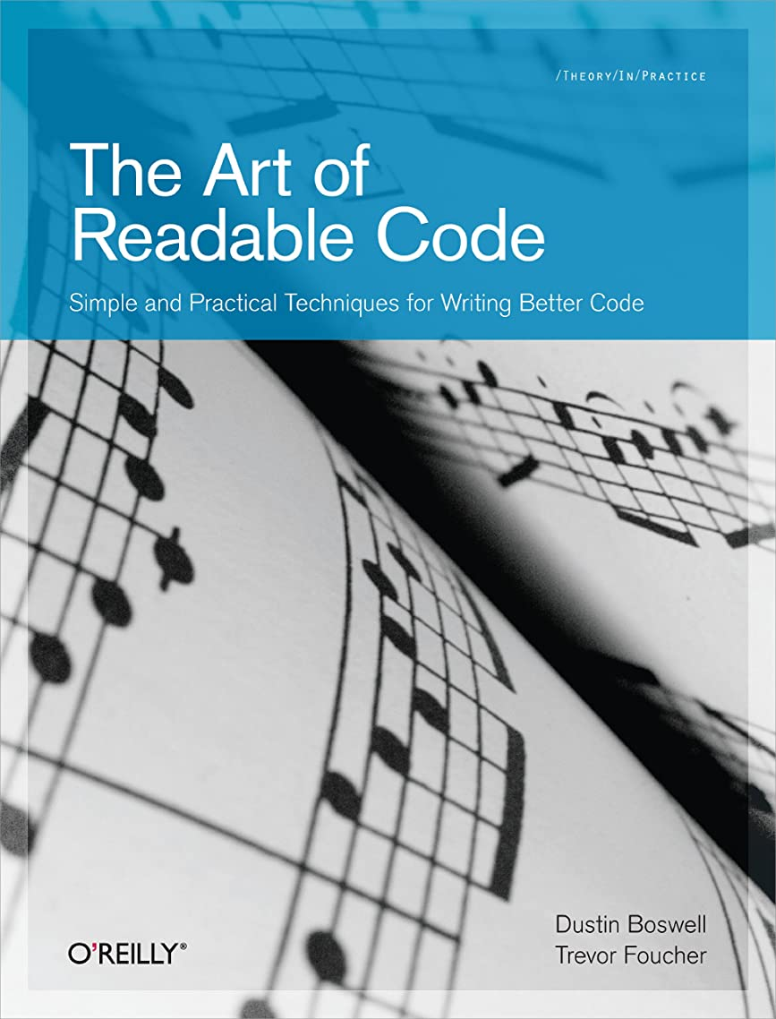 その後副申し込むThe Art of Readable Code: Simple and Practical Techniques for Writing Better Code (English Edition)