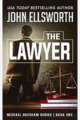 The Lawyer (Michael Gresham Series) Kindle Edition