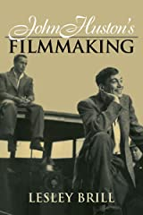 John Huston's Filmmaking (Cambridge Studies in Film) Kindle Edition