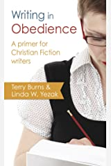 Writing in Obedience - A Primer for Christian Fiction Writers (Writing With Excellence) Kindle Edition