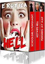 Erotica Hell: Three Exquisite Stories of Sexual Horror, Humilation and Punishment