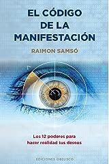 El código de la manifestación: 12 Poderes (ESPIRITUALIDAD Y VIDA INTERIOR) (Spanish Edition) Kindle Edition