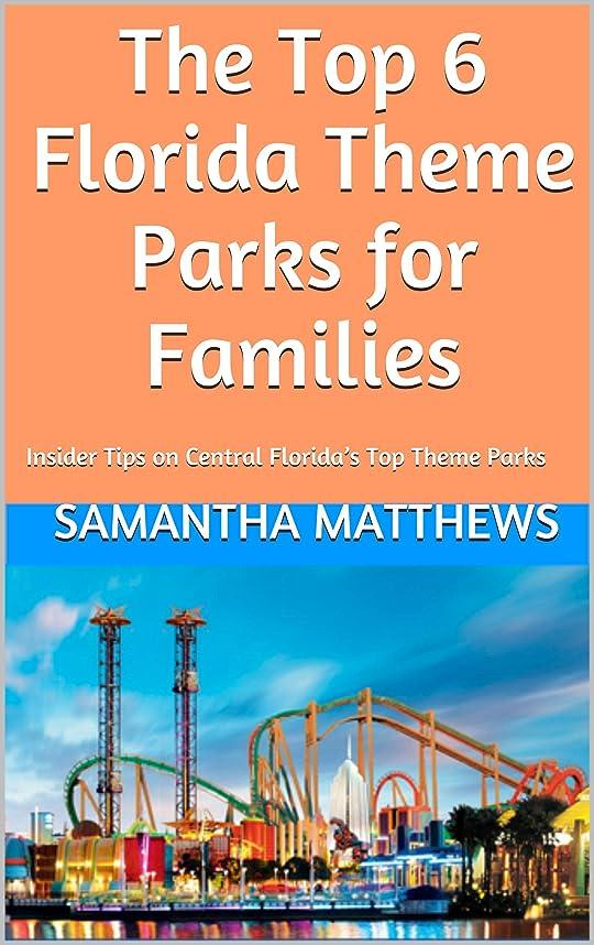 フォーラム円形逆さまにThe Top 6 Florida Theme Parks for Families: Insider Tips on Central Florida's Top Theme Parks (Orlando area) (English Edition)
