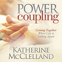 Power Coupling: Coming Together When Life Is Falling Apart