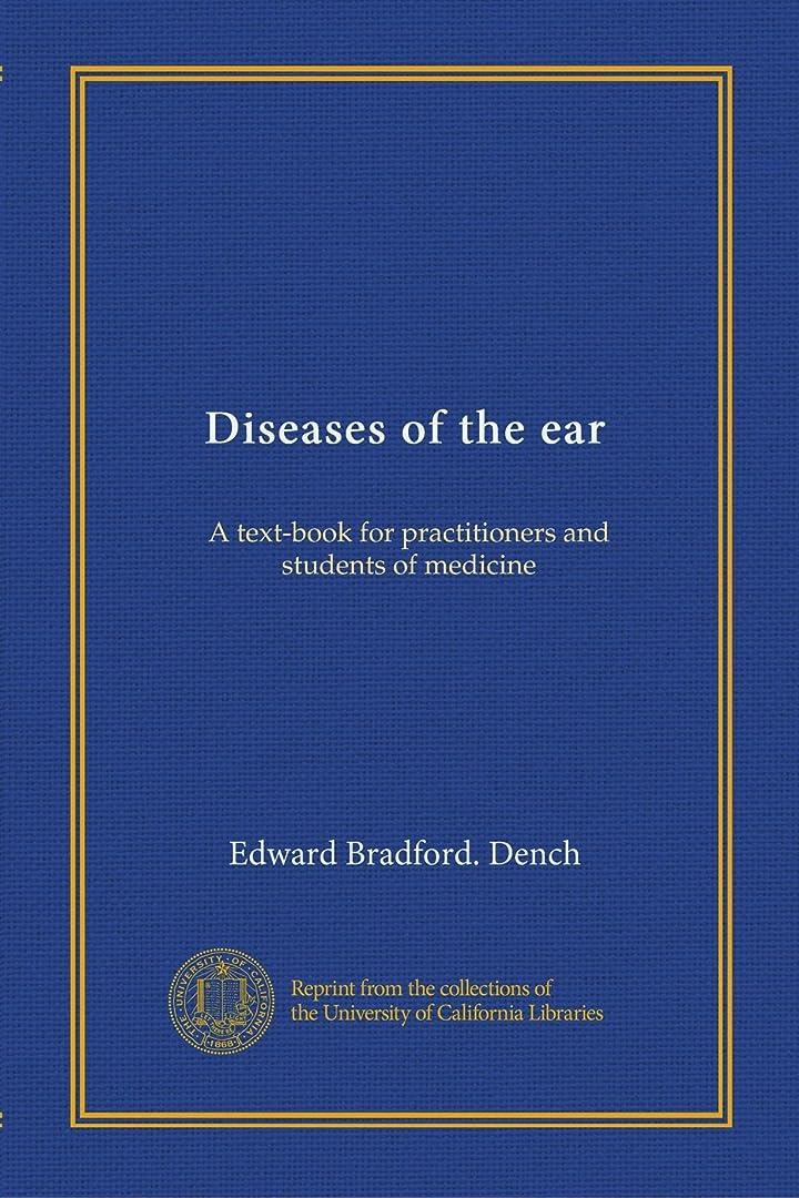 ファンタジー回復する醜いDiseases of the ear: A text-book for practitioners and students of medicine
