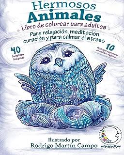 Libro de Colorear para Adultos Contra El Stress: Hermosos Animales - Para Relajación, Meditación, Curación Y Para Calmar El Stress (Anti-Estres Mandala De La Zen Arte-Terapia) (Spanish Edition)
