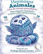 Libro de Colorear para Adultos Contra El Stress: Hermosos Animales - Para Relajación, Meditación, Curación Y Para Calmar E...