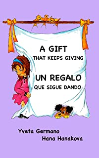 A Gift That Keeps Giving/Un regalo que sigue dando (Spanish Edition)