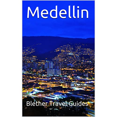 Medellin: Colombia, 50 Tips for Tourists & Backpackers (Colombia Travel Guide Book 4