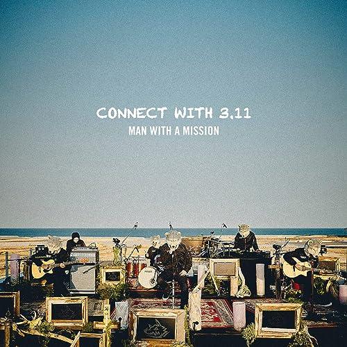 [音楽 – Album] MAN WITH A MISSION – CONNECT WITH 3.11 (LIVE) [FLAC + MP3 320 / WEB]