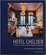 Hotel Chelsea: Living in the Last Bohemian Haven
