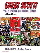 Great Scott: The Rare Imaginary Comic Book Covers of Larry Blamire