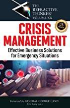 The Refractive Thinker®: Vol. XX: Crisis Management: Effective Business Solutions For Emergency Situations