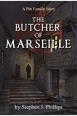 The Butcher of Marseille (The Pitt Family Saga Book 5) Kindle Edition