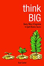 Think Big: Quotes, Notes, & Inspiration to Spark Business Success