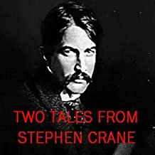 Two Tales from Stephen Crane: The Open Boat and an Episode of War