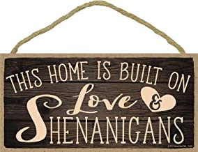 Honey Dew Gifts Wall Hanging Decorative Wood Sign - This Home is Built on Love and Shenanigans 5x10 Hang on The Wall Home Decor