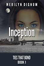 Inception (Ties That Bond Book 1)