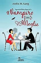 Il vampiro cerca moglie (Supernatural Dating Agency Vol. 1)