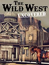 The Wild West Uncovered