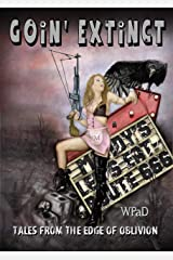 Goin' Extinct: Tales From the Edge of Oblivion Kindle Edition