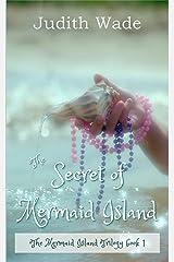 The Secret of Mermaid Island (The Mermaid Island Trilogy Book 1) Kindle Edition