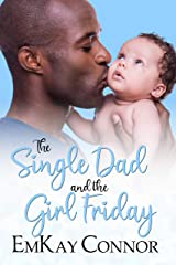 The Single Dad and the Girl Friday (That Girl and the Single Dad Book 7) Kindle Edition