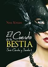 El Cuento de la Bestia: Romance paranormal y erótico (Cuentos y Secretos nº 1) (Spanish Edition)