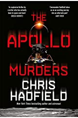 The Apollo Murders: A gripping Space-set thriller by a real-life astronaut Kindle Edition
