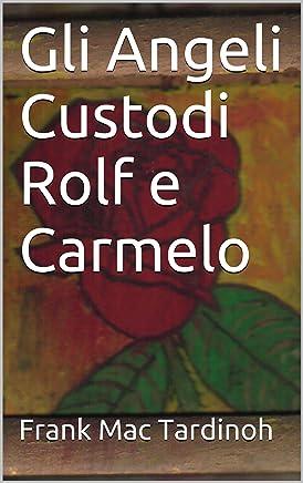 Gli Angeli Custodi Rolf e Carmelo
