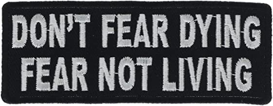 """Don't Fear Dying Fear Not Living 4"""" Embroidered Patch IVAN4424i"""