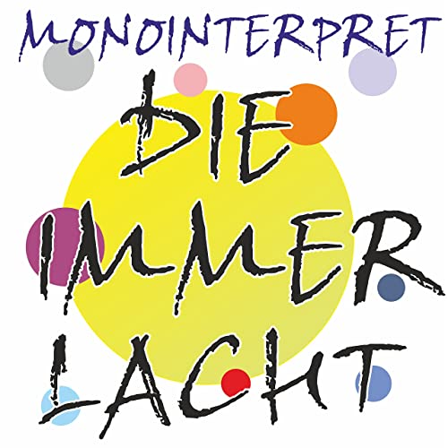 Die Immer Lacht Instrumental Version Von Monointerpret Bei Amazon