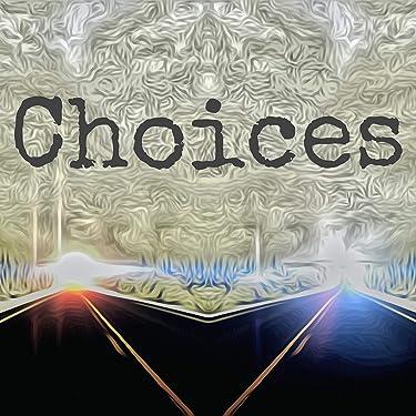 Choices [Explicit]